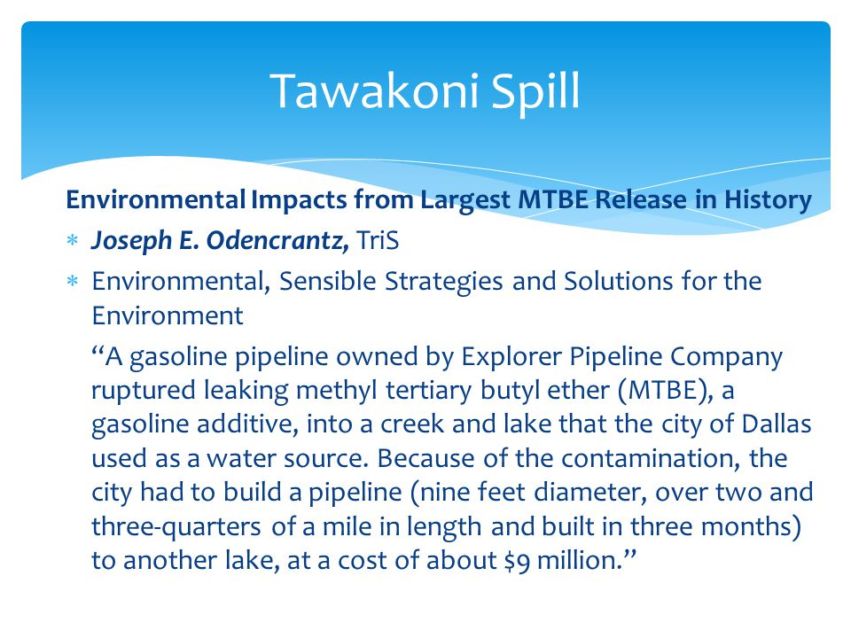 Environmental Impacts from Largest MTBE Release in History  Joseph E.
