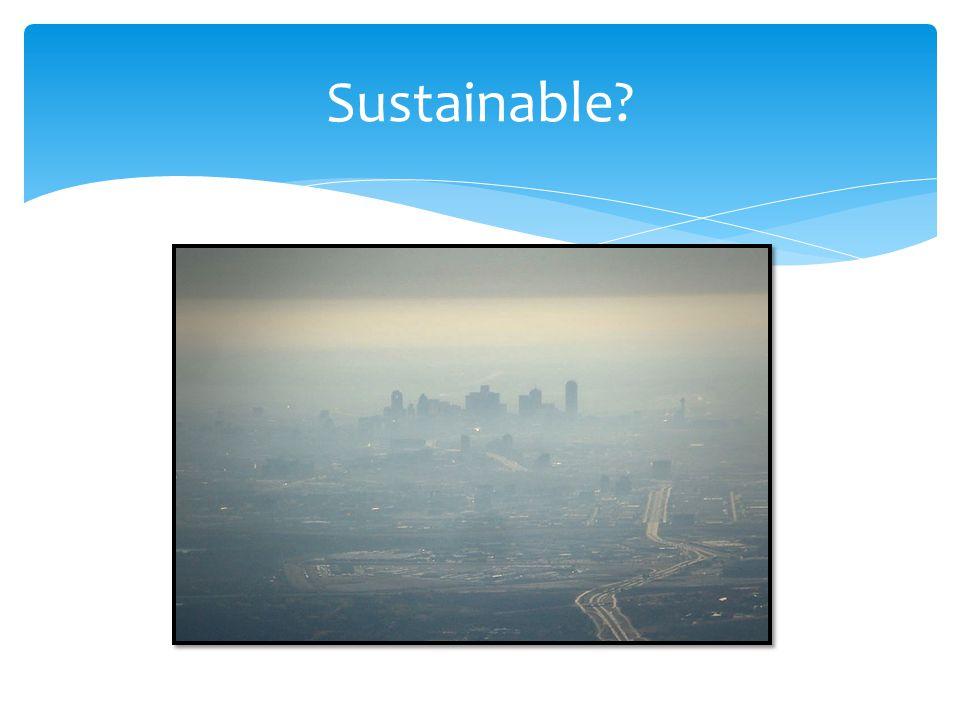 Sustainable?