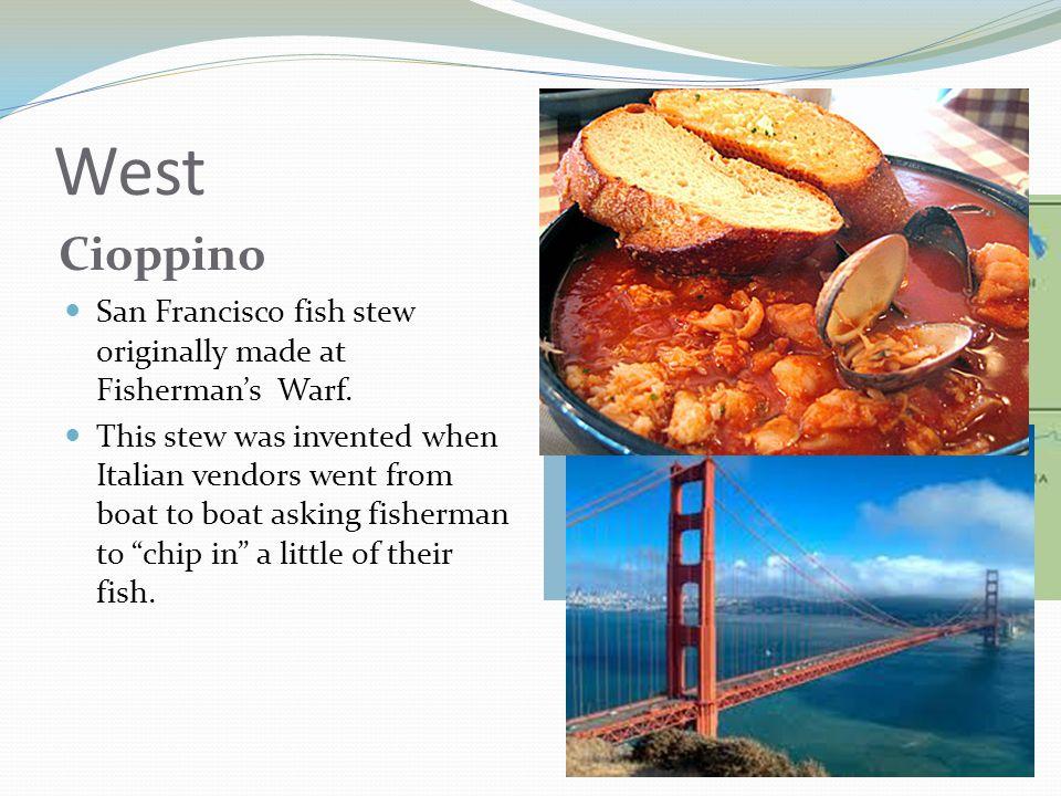 West Cioppino San Francisco fish stew originally made at Fisherman's Warf.