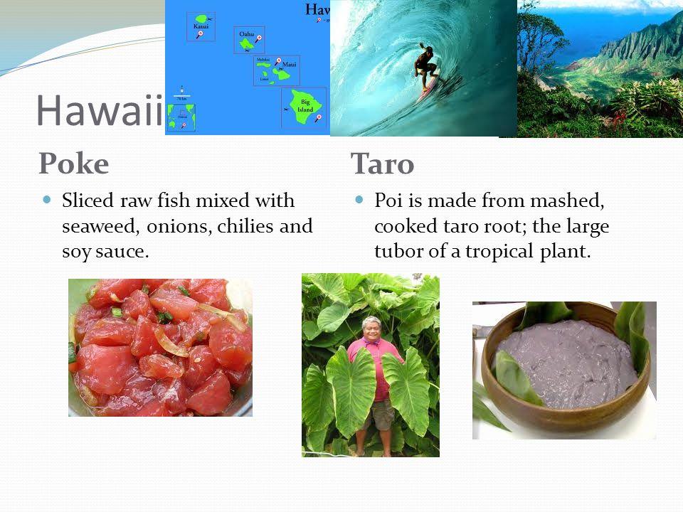 Hawaii Poke Taro Sliced raw fish mixed with seaweed, onions, chilies and soy sauce.