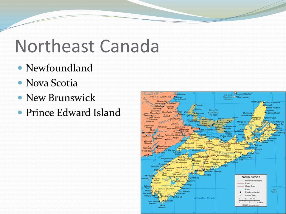 Northeast Canada Newfoundland Nova Scotia New Brunswick Prince Edward Island