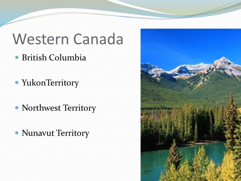 Western Canada British Columbia YukonTerritory Northwest Territory Nunavut Territory