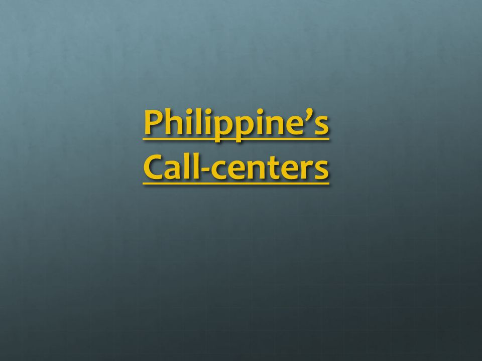 Philippine's Call-centers Philippine's Call-centers
