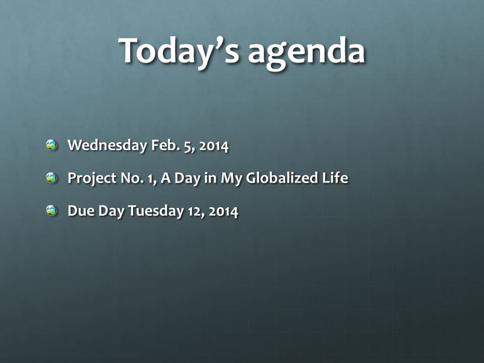 Today's agenda Wednesday Feb. 5, 2014 Project No.