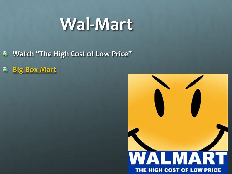 Wal-Mart Watch The High Cost of Low Price Big Box-Mart Big Box-Mart