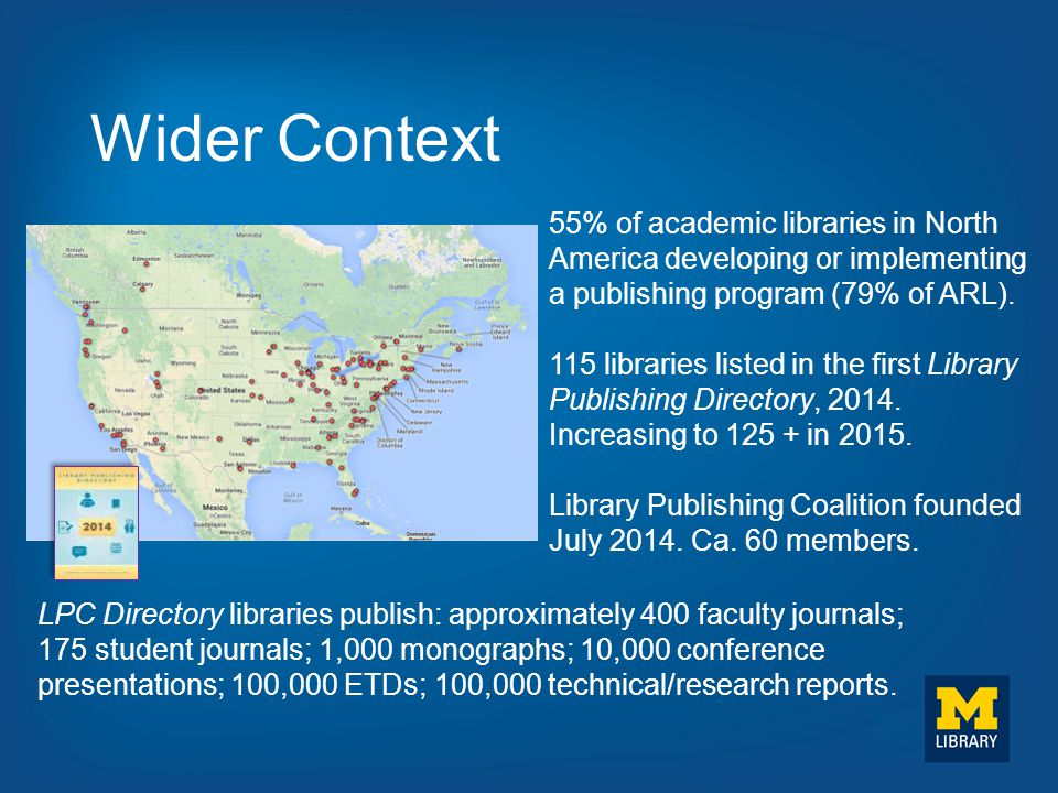 55% of academic libraries in North America developing or implementing a publishing program (79% of ARL). 115 libraries listed in the first Library Pub