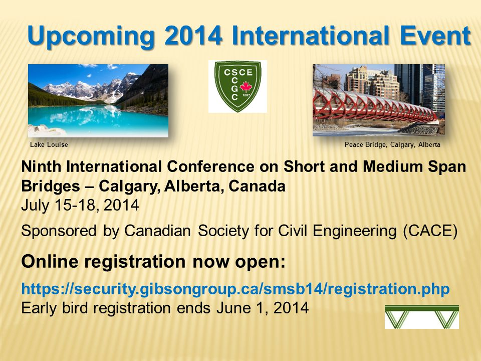 Upcoming 2014 International Event Lake Louise Peace Bridge, Calgary, Alberta Ninth International Conference on Short and Medium Span Bridges – Calgary