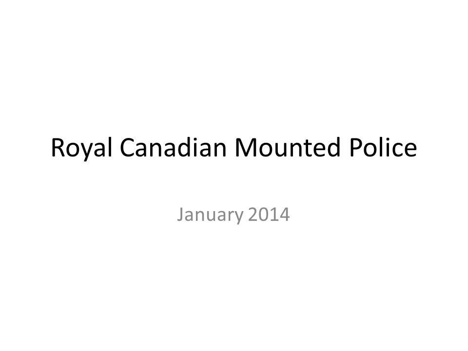 Royal Canadian Mounted Police January 2014