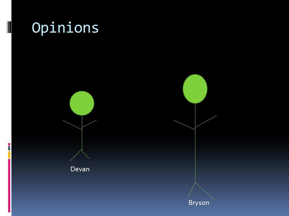 Opinions Devan Bryson