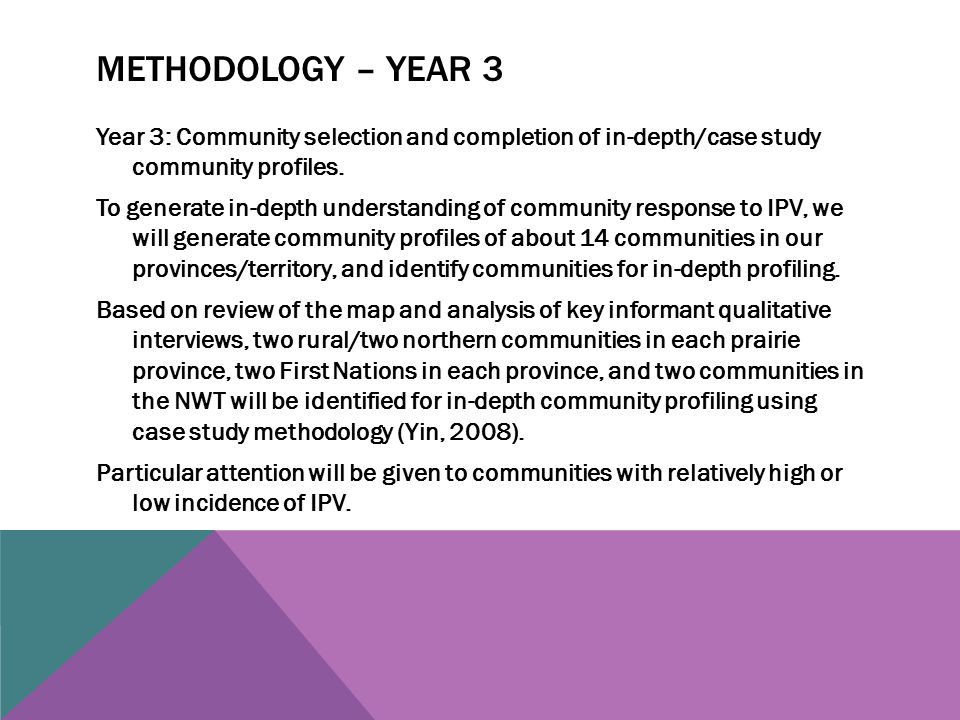 METHODOLOGY – YEAR 3 Year 3: Community selection and completion of in-depth/case study community profiles.
