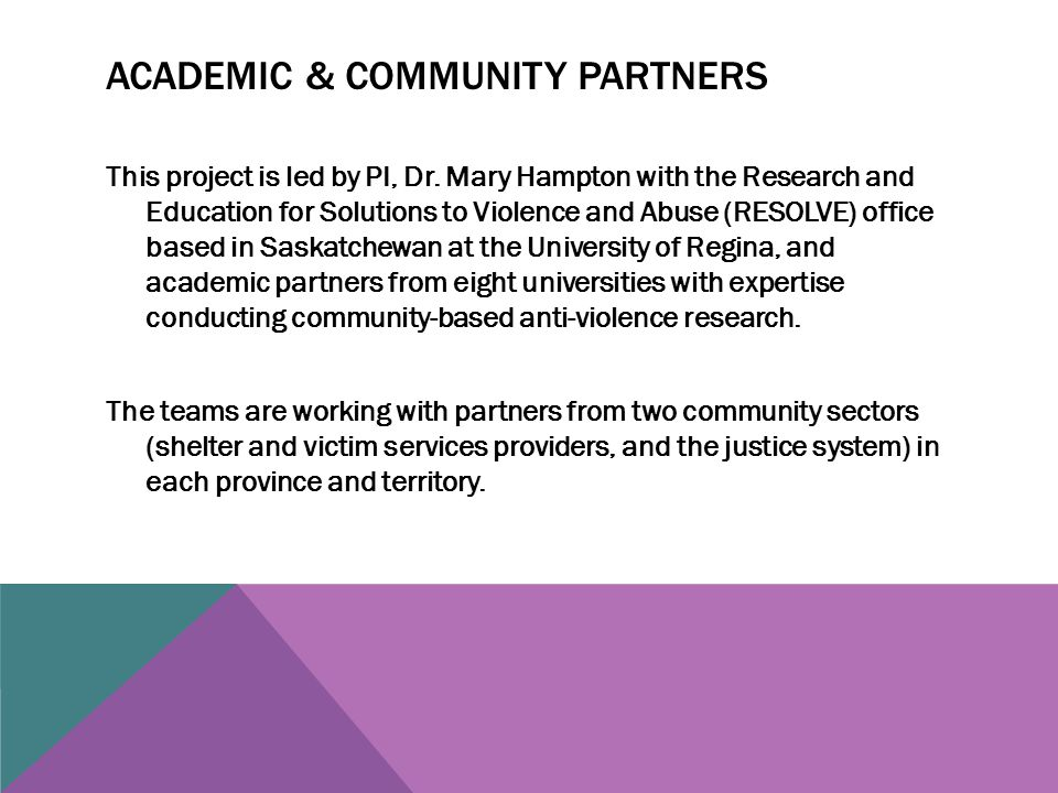 ACADEMIC & COMMUNITY PARTNERS This project is led by PI, Dr.