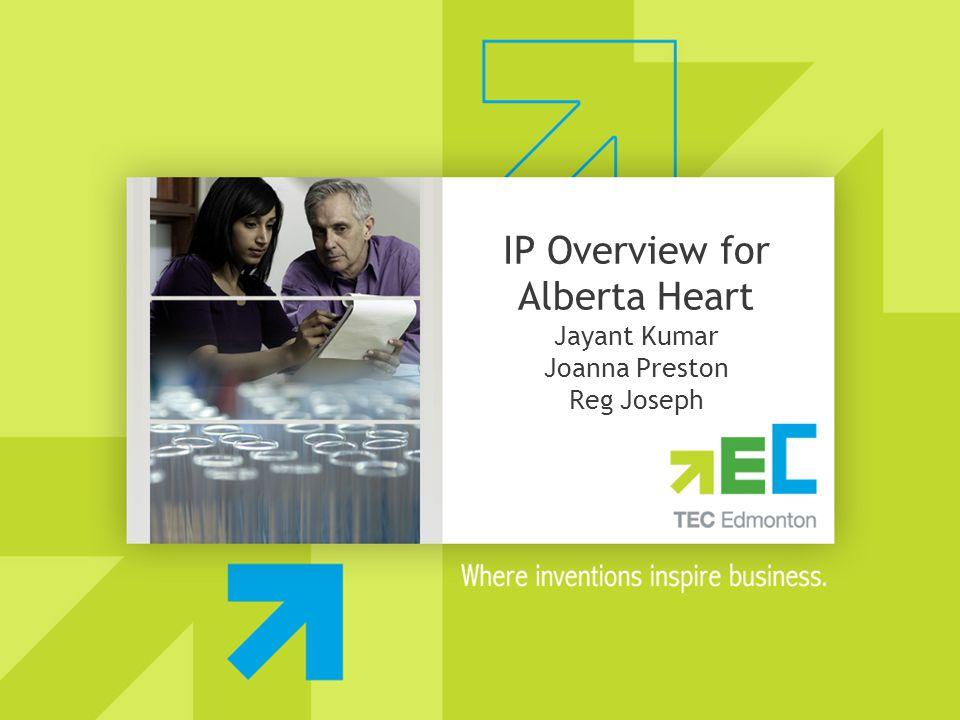 IP Overview for Alberta Heart Jayant Kumar Joanna Preston Reg Joseph