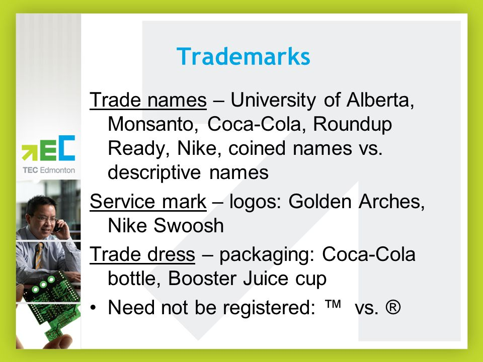 Trademarks Trade names – University of Alberta, Monsanto, Coca-Cola, Roundup Ready, Nike, coined names vs.