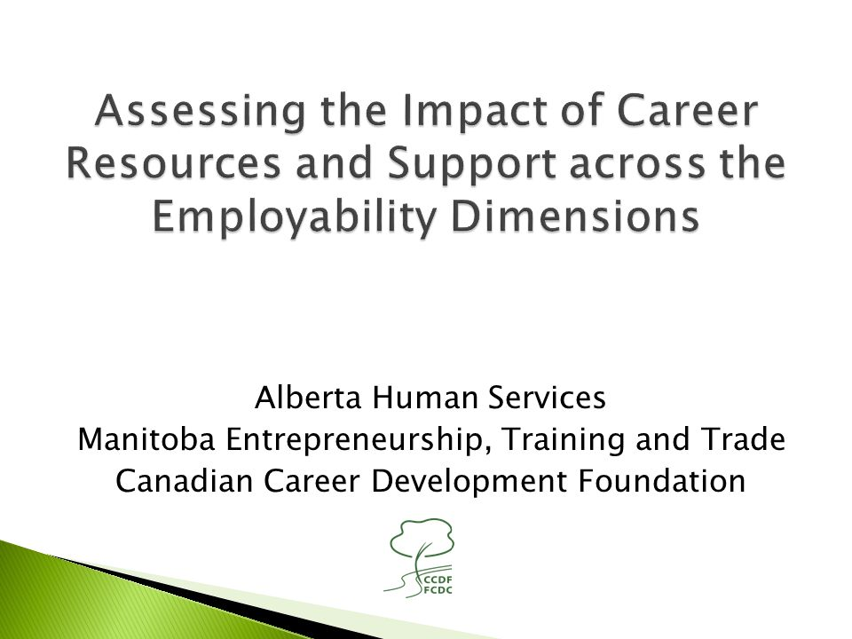 Alberta Human Services Manitoba Entrepreneurship, Training and Trade Canadian Career Development Foundation