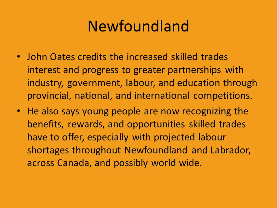 Newfoundland John Oates credits the increased skilled trades interest and progress to greater partnerships with industry, government, labour, and educ
