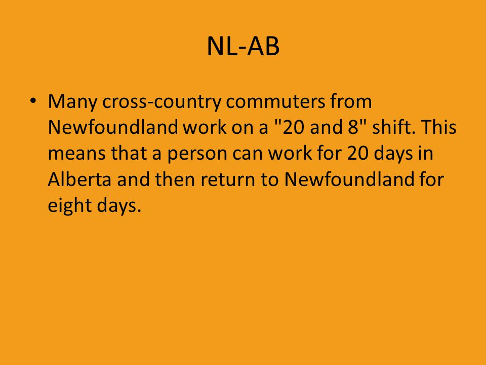 NL-AB Many cross-country commuters from Newfoundland work on a