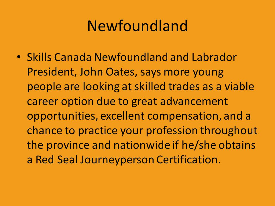 Newfoundland Skills Canada Newfoundland and Labrador President, John Oates, says more young people are looking at skilled trades as a viable career op