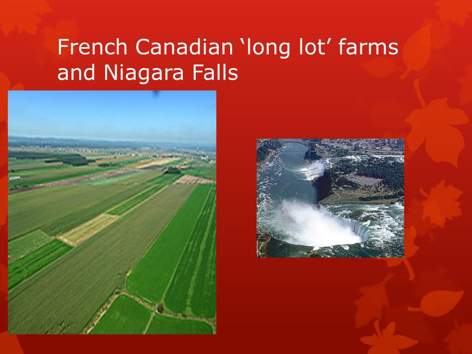 French Canadian 'long lot' farms and Niagara Falls