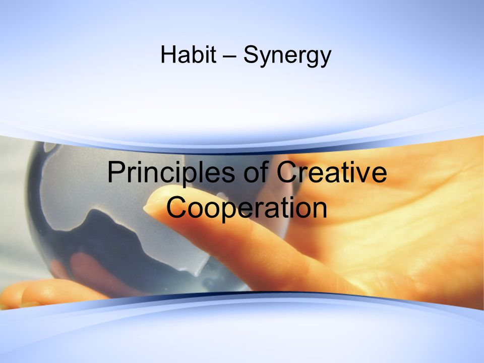 Habit – Synergy Principles of Creative Cooperation