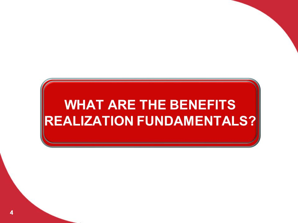 HOW CAN WE DO BETTER WITH BENEFITS REALIZATION? 25