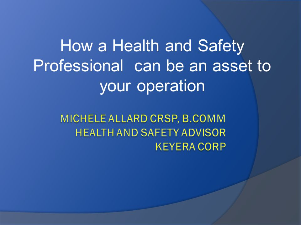 How a Health and Safety Professional can be an asset to your operation
