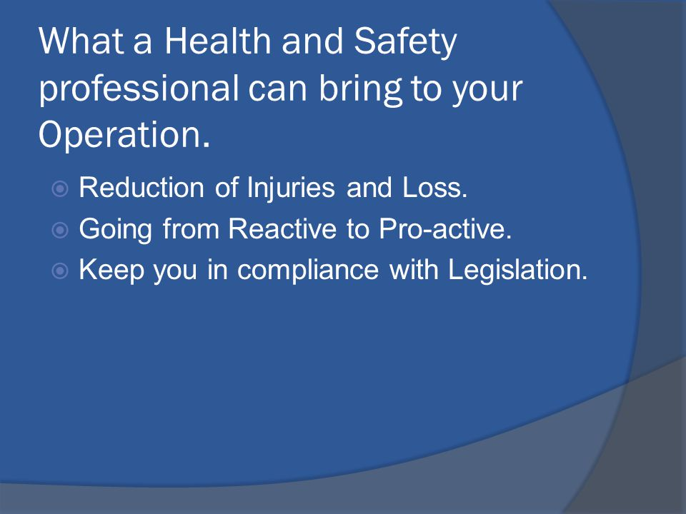 What a Health and Safety professional can bring to your Operation.