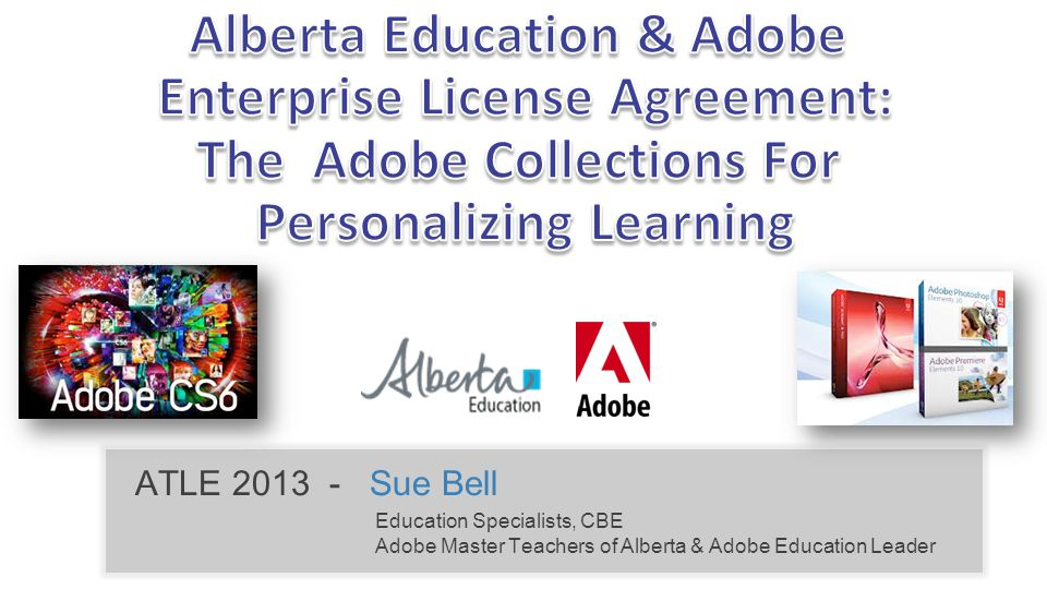 ATLE 2013 - Sue Bell Education Specialists, CBE Adobe Master Teachers of Alberta & Adobe Education Leader