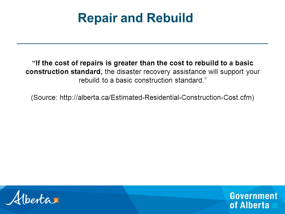 Repair and Rebuild The process to determine whether the home will receive financial support from the program to be repaired or rebuilt is a significant challenge and can be overwhelming for Homeowners, due to: Need to clarify the damage caused by the flood versus pre-existing conditions is challenging to engineers.