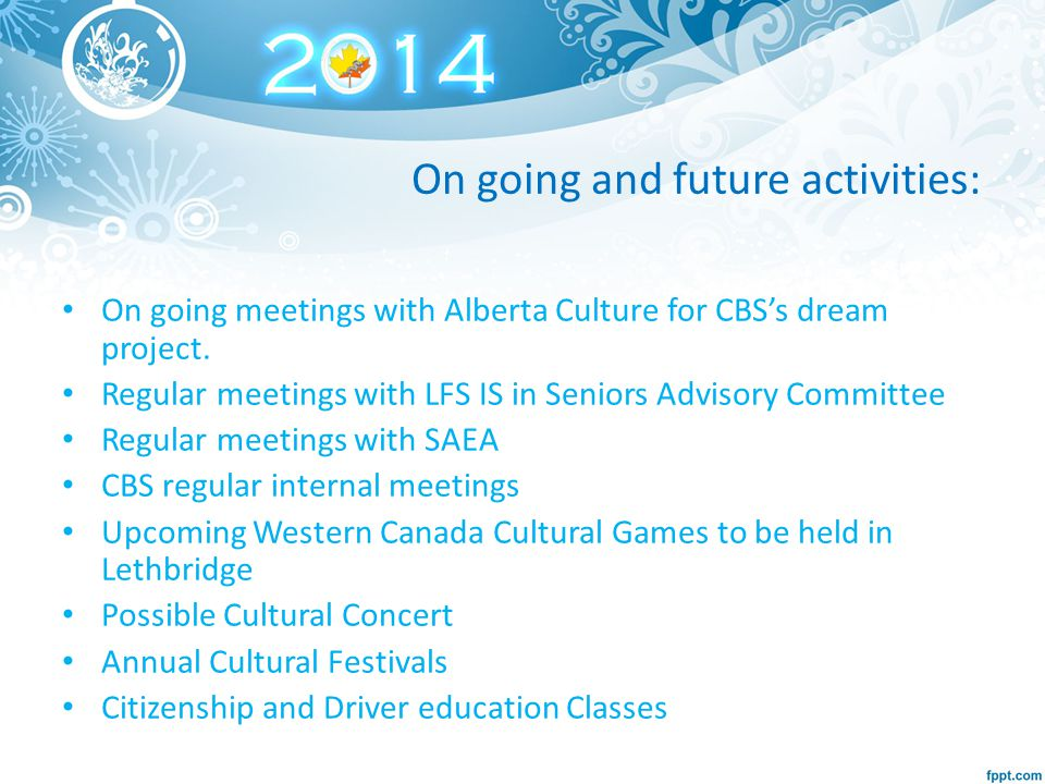 On going and future activities: On going meetings with Alberta Culture for CBS's dream project.