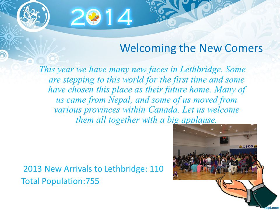 Welcoming the New Comers This year we have many new faces in Lethbridge.