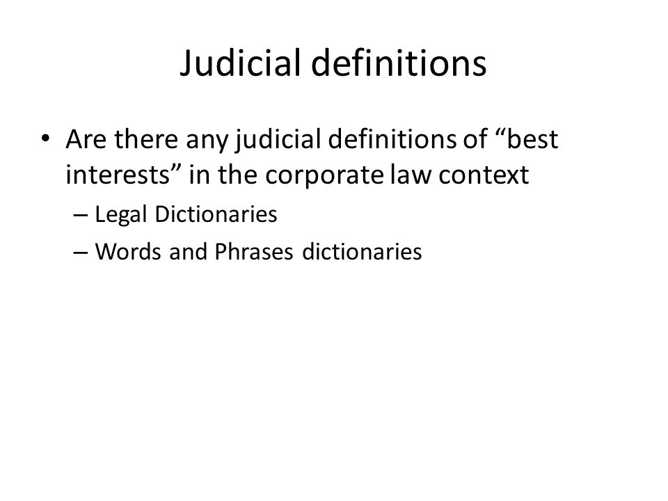 Judicial definitions Are there any judicial definitions of best interests in the corporate law context – Legal Dictionaries – Words and Phrases dictionaries