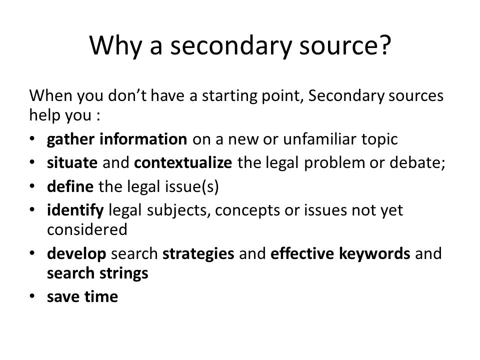 Why a secondary source.
