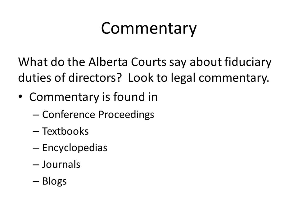 Commentary What do the Alberta Courts say about fiduciary duties of directors.