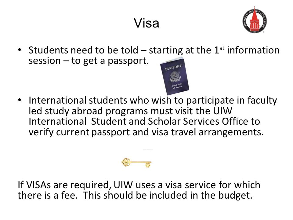Visa Students need to be told – starting at the 1 st information session – to get a passport.