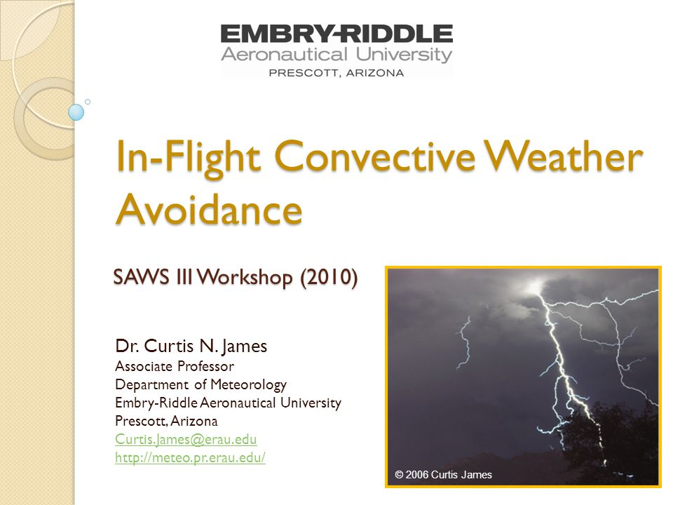Embry-Riddle Aeronautical University Prescott Campus Degrees offered: B.S.