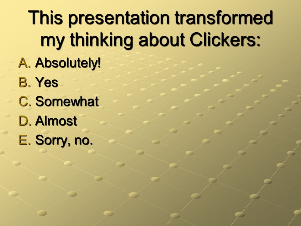 I intend to use the iClicker YesNo