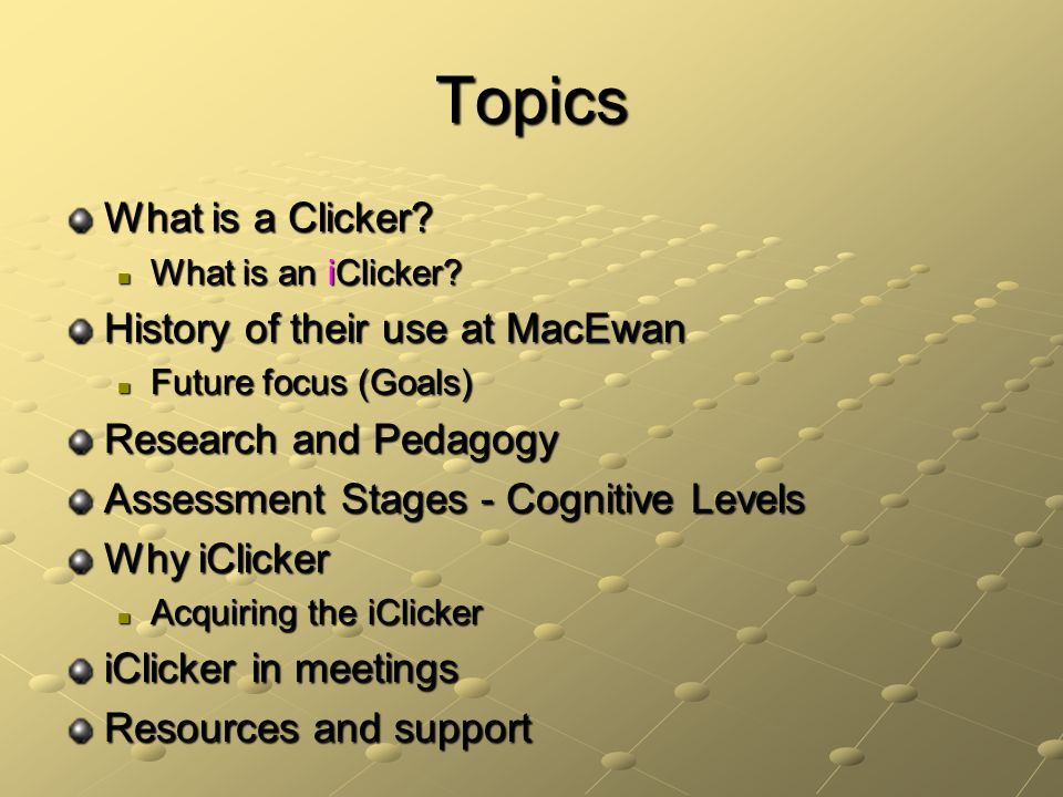 Topics What is a Clicker.What is an iClicker. What is an iClicker.