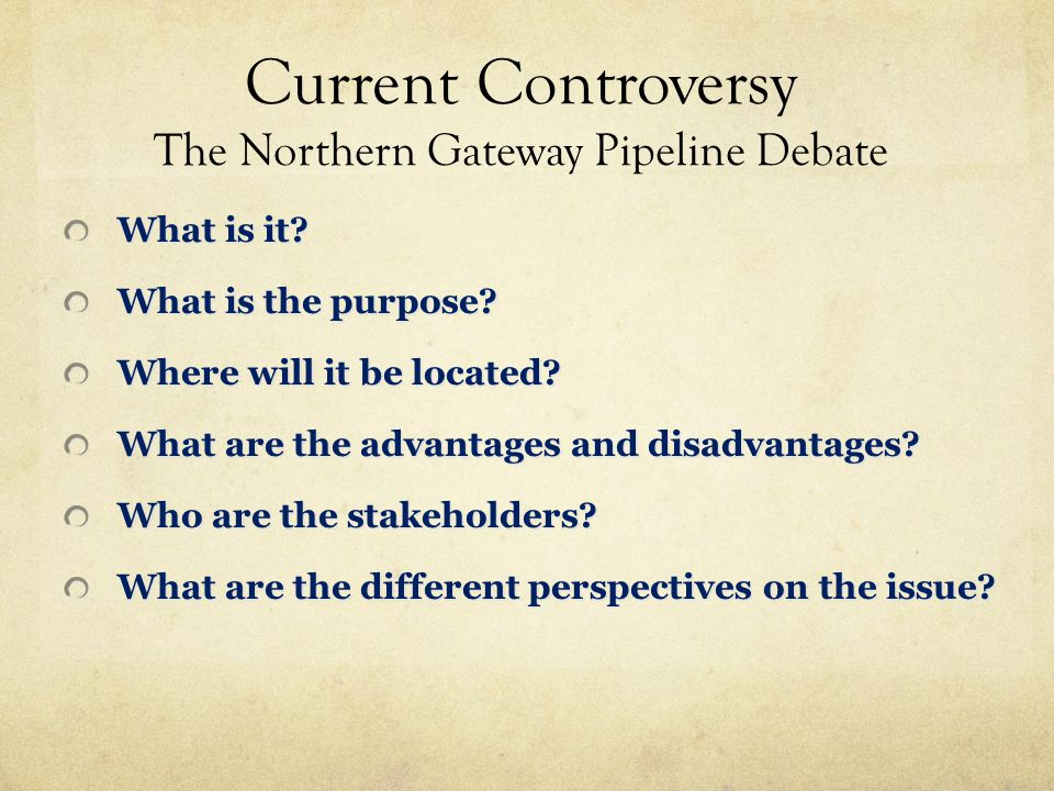 Current Controversy The Northern Gateway Pipeline Debate What is it.