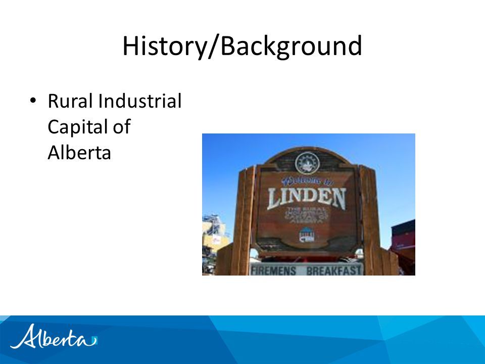 History/Background Rural Industrial Capital of Alberta