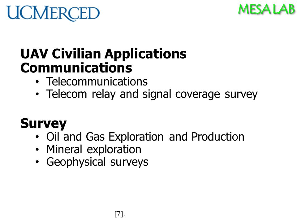MESA LAB UAV Civilian Applications Communications Telecommunications Telecom relay and signal coverage survey Survey Oil and Gas Exploration and Production Mineral exploration Geophysical surveys [7].
