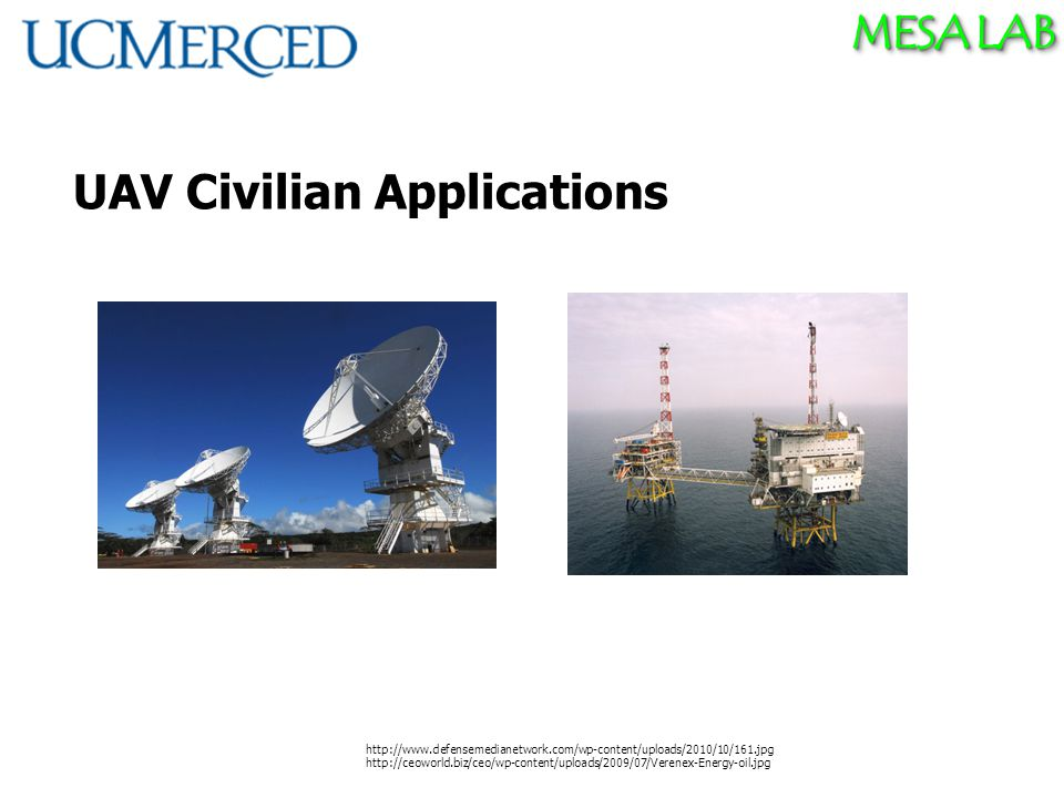 MESA LAB UAV Civilian Applications http://www.defensemedianetwork.com/wp-content/uploads/2010/10/161.jpg http://ceoworld.biz/ceo/wp-content/uploads/2009/07/Verenex-Energy-oil.jpg