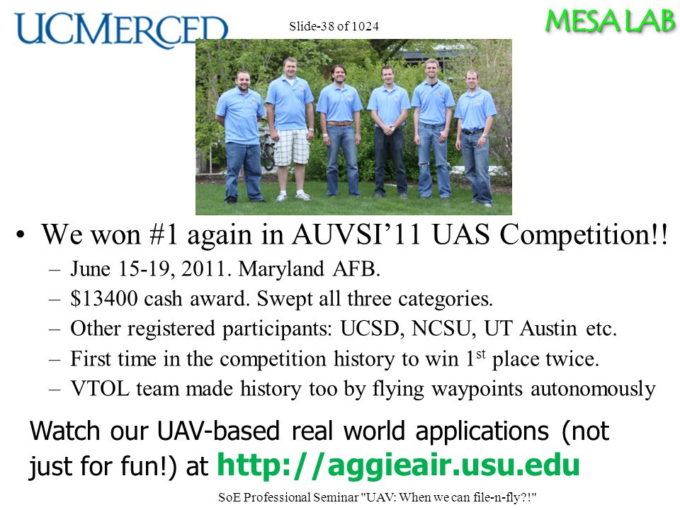 MESA LAB Slide-38 of 1024 We won #1 again in AUVSI'11 UAS Competition!.