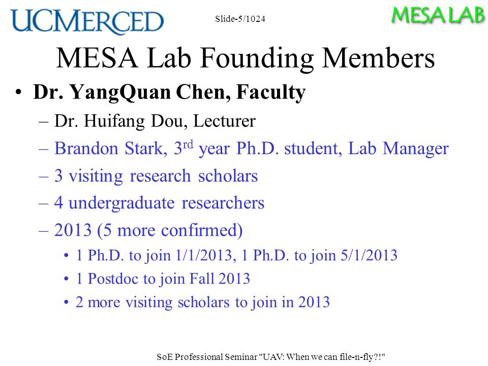 MESA LAB MESA Lab Founding Members Dr. YangQuan Chen, Faculty –Dr.