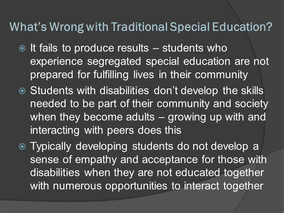 What's Wrong with Traditional Special Education.
