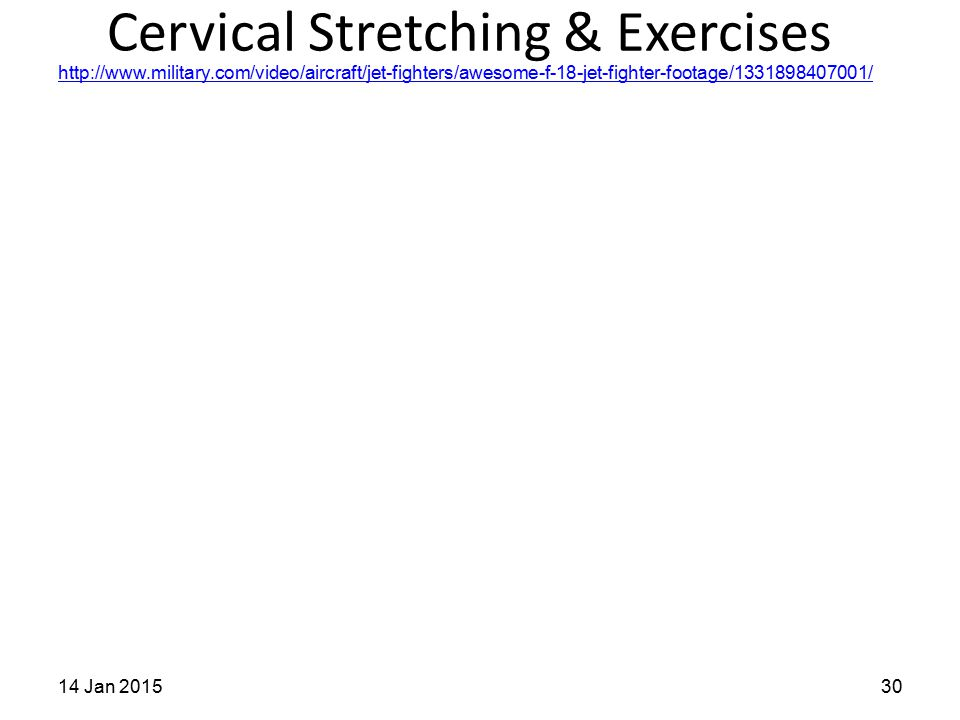 Cervical Stretching & Exercises 14 Jan 201530 http://www.military.com/video/aircraft/jet-fighters/awesome-f-18-jet-fighter-footage/1331898407001/