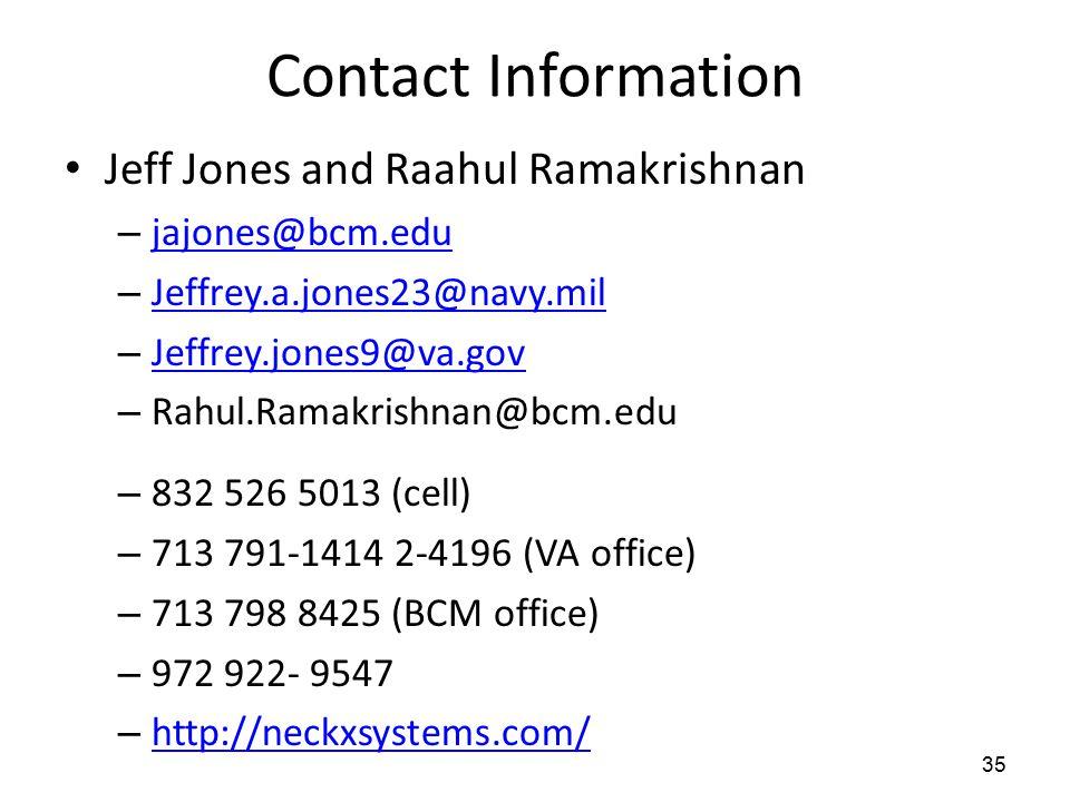 Contact Information Jeff Jones and Raahul Ramakrishnan – jajones@bcm.edu jajones@bcm.edu – Jeffrey.a.jones23@navy.mil Jeffrey.a.jones23@navy.mil – Jef