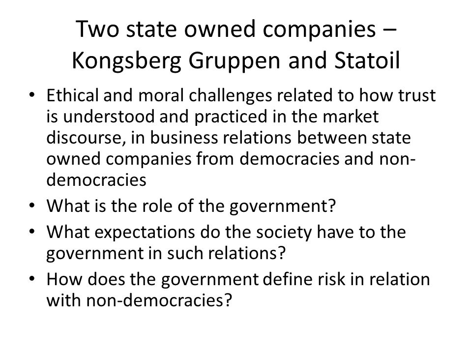 Two national levels of challenge Ehical – because relations to non-democracies challenge the ethical-political framework of democracies (Habermas 1996) Moral – because the development of practices in the market are legitimized by the ethical- political framework and refers to what is seen as legitimate practices
