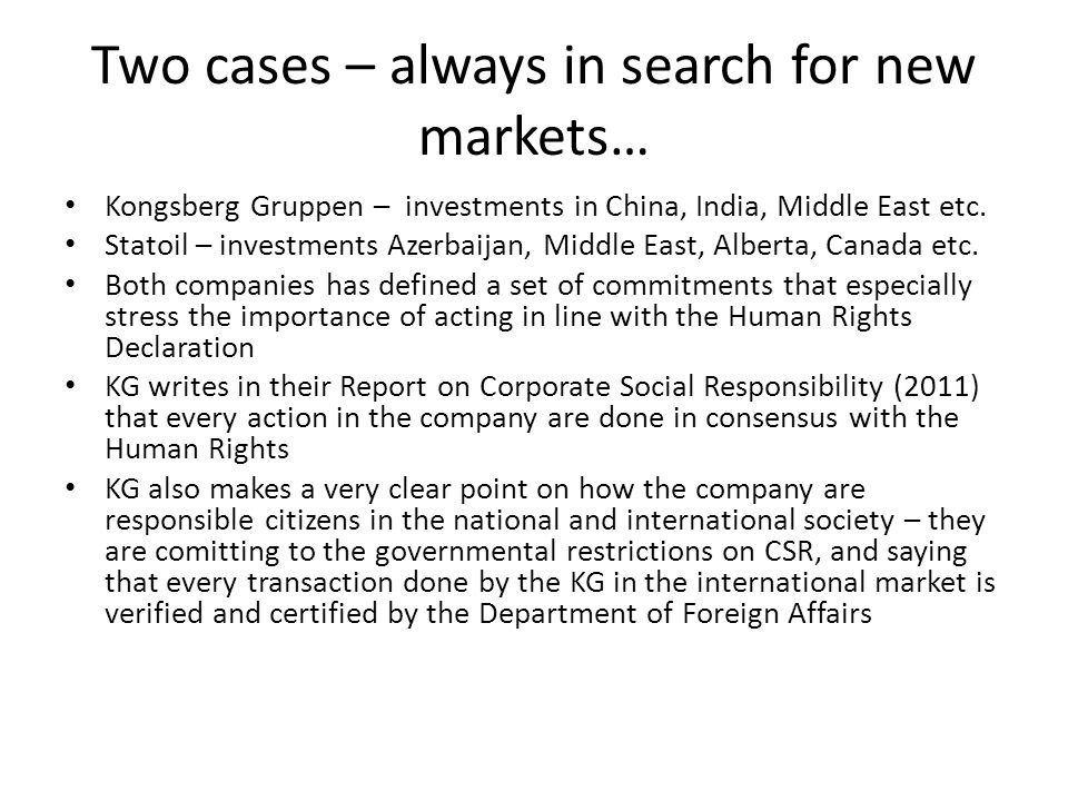 Two cases – always in search for new markets… Kongsberg Gruppen – investments in China, India, Middle East etc.