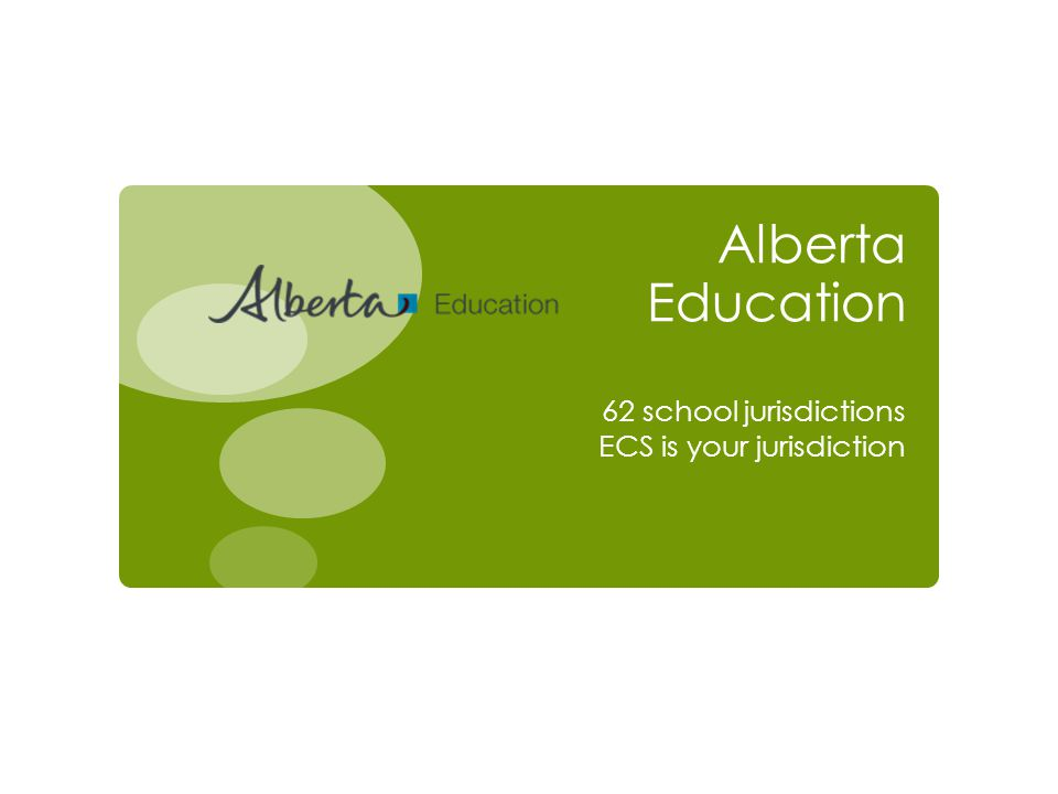 Alberta Education 62 school jurisdictions ECS is your jurisdiction