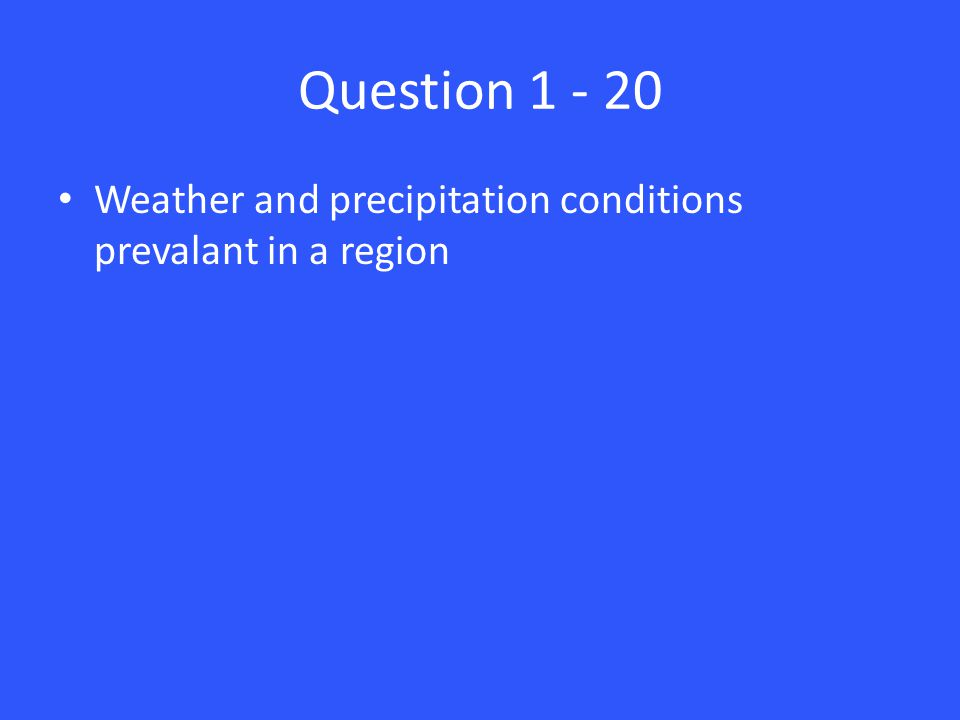 Answer 5 – 20 SW or South West